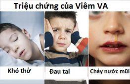 Triệu Chứng Thường Gặp của Viêm VA ở Trẻ Nhỏ